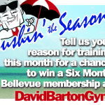 Whats Your Reason to Train? Tell Us &amp; Get a Chance to Win a 6-Month Membership at David Barton Gym